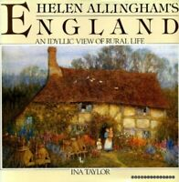 Helen Allingham's England, an idyllic view of rural l... by Taylor, Ina Hardback