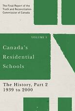 Canada's Residential Schools: The History, Part 2, 1939 to 2000: The Final Repor