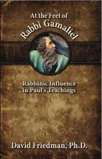 """At The Feet of Rabbi Gamaliel""--David Friedman PH.D.Christian/MessianicTeaching"