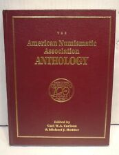 The American Numismatic Association Anthology ANA Centennial by Carlson & Hodder