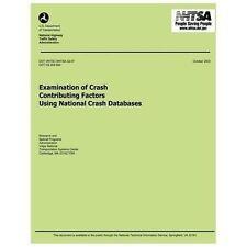 Examinations of Crash Contributing Factors Using National Crash Databases by...