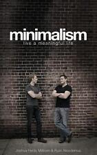 Minimalism: Live a Meaningful Life by Joshua Millburn (2011, Paperback)