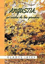 Angustia, en Medio de Las Pruebas by Gladys Jayes (2010, Hardcover)