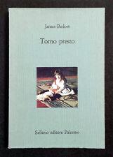 James Barlow, Torno presto, Ed. Sellerio, 1992