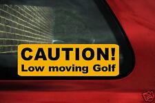 """""""precaución, bajo el movimiento de golf"""" Gracioso Pegatina de Coche-Para VW Golf GTI Mk1, 2 Mk3, Vr6"""