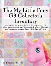 The My Little Pony G3 Collector's Inventory by Summer Hayes MLP Collecting Guide