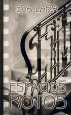 Espacios Rotos : Edicion Especial by Eva Lara and MarchDesign (2014, Paperback)