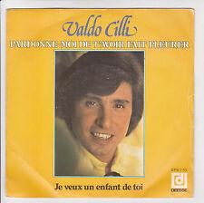 """Valdo CILLI Vinyle 45T SP 7"""" PARDONNE-MOI DE T'AVOIR FAIT PLEURER - DEESSE 770"""