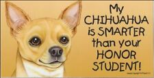 My Chihuahua is Smarter Than Your Honor Student Magnet 4x8 refrigerator car dog
