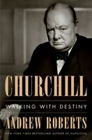 Churchill: Walking with Destiny by Andrew Roberts - Hardcover – 2018