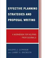 Effective Planning Strategies and Proposal Writing : A Workbook for Helping P...