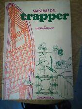 Manuale del trapper - Andrea Mercanti - Longanesi Prima Edizione 1976