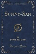 Sunny-San (Classic Reprint) by Onoto Watanna (2015, Paperback)