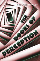 The Doors of Perception: And Heaven and Hell, Aldous Huxley, Excellent
