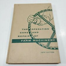 John Deere Tractor The Operation Care and Repair of Farm Machinery 1957