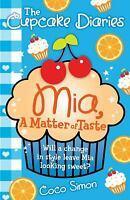 Cupcake Diaries: Mia, a Matter of Taste : Mia, a Matter of Taste by Simon, Coco