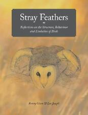 Stray Feathers [OP]: Reflections on the Structure, Behaviour and Evolution of Bi