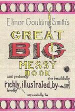 Elinor Goulding Smith's Great Big Messy Book by Elinor Goulding Smith (2003,...