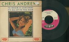 CHRIS ANDREWS -TO WHOM IT CONCERNS -IT'S  ALLUP TO YOU NOW - DISCO VINILE 1966