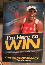 I'm Here to Win : A World Champion's Advice for Peak Performance by Chris...