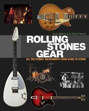Rolling Stones Gear : All the Stones' Instruments from Stage to Studio by Andy Babiuk and Greg Prevost (2014, Paperback)