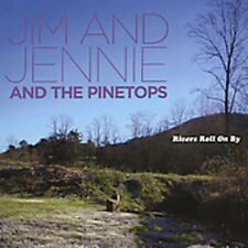 Rivers Roll On By - Jim & Jennie & The Pinetops (2005, CD NEUF)