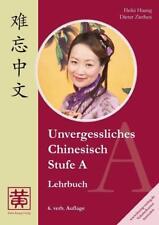 Unvergessliches Chinesisch, Stufe A. Lehrbuch - Hefei Huang / Dieter Ziethen