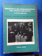 Sindacato e relazioni industriali fra legge e contratto. Il caso inglese - 1978