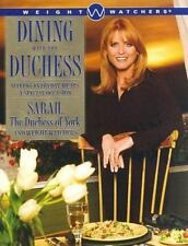 Dining with the Duchess : Making Everyday Meals a Special Occasion by Inc. Staff