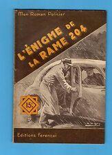 ►FERENCZI - MON ROMAN POLICIER N°241 - L'ENIGME DE LA RAME 204 - MARCELLUS 1952