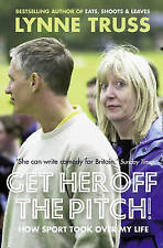 New, Get Her Off the Pitch!: How Sport Took Over My Life, Lynne Truss, Book
