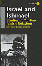 Israel and Ishmael: Studies in Muslim-Jewish Relations (SOAS Near & Middle East