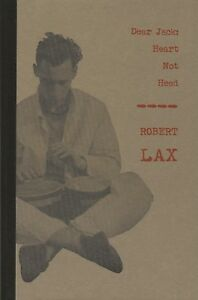 "ROBERT LAX JACK KEROUAC ""DEAR JACK: HEART NOT HEAD"" HARDCOVER ONE OF 50 NUMBERED"