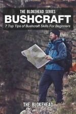 USED (LN) Bushcraft: 7 Top Tips of Bushcraft Skills For Beginners by The Blokehe