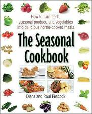 The Seasonal Cookbook: How to Turn Fresh Seasonal Produce and Vegetables Into