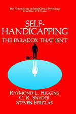 Self-Handicapping: The Paradox That Isn't (The Springer Series in Social Clinica