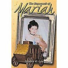 The Stagecoach of Mariah by Sandra K. Lee (2012, Paperback)