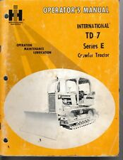 International TD-7 Series E Crawler Tractor Operator's Manual