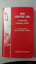 New Chinese 300 : A Beginning Language Course by faculty of Beijing Lang. Inst.