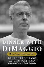 Dinner with DiMaggio : Memories of an American Hero by John Positano, Rock Posit