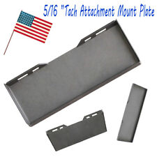 "5/16"" Quick Tach Attachment Mount Plate Skidsteer Kubota Bobcat Skid Steer 516MP"