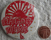 """REMEMBER THE 50`s Old Vtg 1970s Very Large Button Pin Badge(63mm-2.5"""")Rockabilly"""