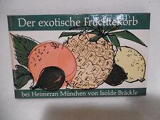 ++ Der exotische Früchtekorb   - Kochbuchverlag Heimeran  ++