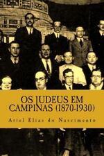 OS Judeus Em Campinas (1870-1930) by Ariel Elias Do Nascimento (2015, Paperback)