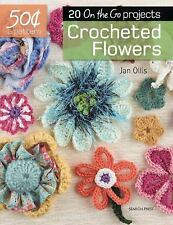 Crocheted Flowers: 20 On-the-Go projects: By Ollis, Jan