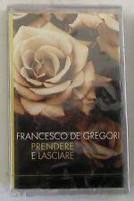 FRANCESCO DE GREGORI - PRENDERE E LASCIARE - Musicassetta Sigillata MC K7
