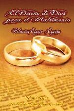 Dise?o de Dios para el Matrimonio Relaci?n Esposo - Esposa: By Tycz, Mona Gon...
