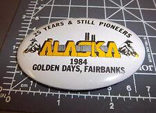 Golden Days Fairbanks Alaska 1984 Collectors Button, background colors vary