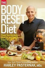 The Body Reset Diet : Power Your Metabolism, Blast Fat, and Shed Pounds in...