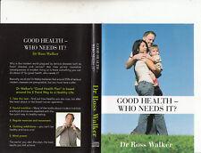 Dr Ross Walker-Good Health-Who Needs It-Doctor Advice-DVD